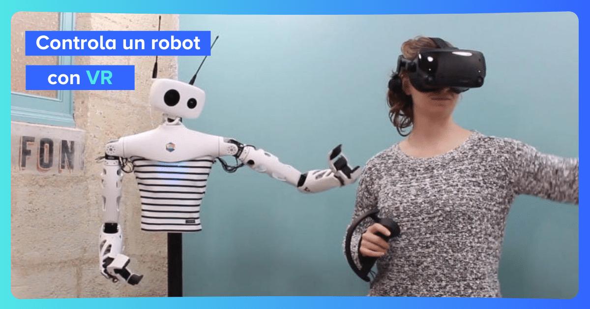 Controla un robot con Realidad Virtual