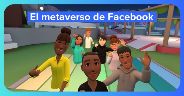 Facebook se prepara para crear el metaverso