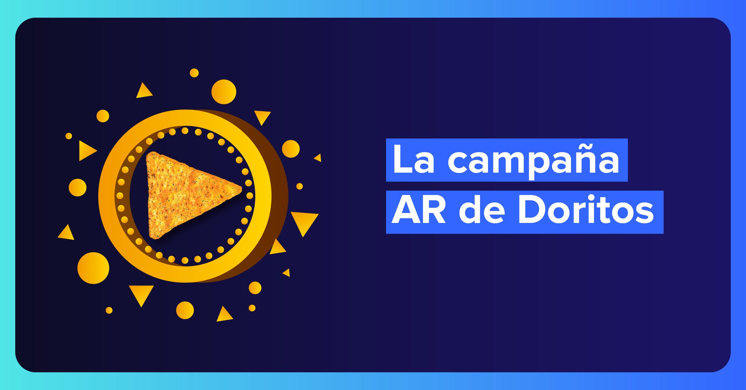 Doritos lanza campaña con realidad aumentada