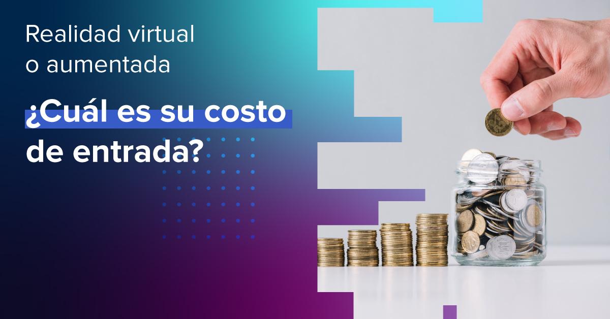 Realidad virtual o aumentada: ¿Cuál es su costo de entrada?