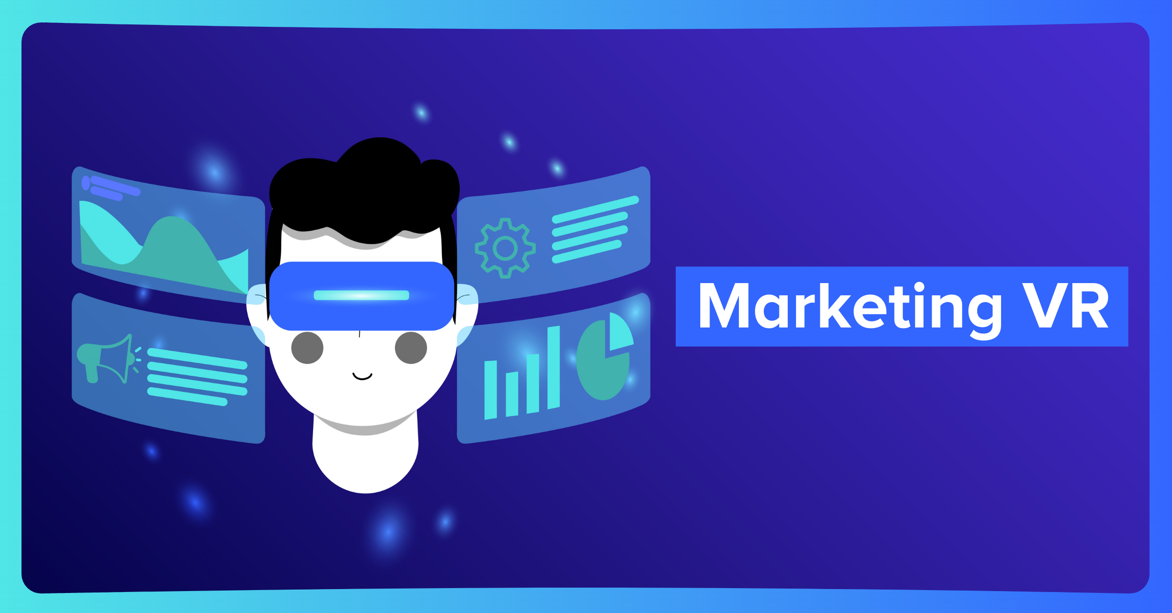 Marketing y Realidad Virtual, todo lo que necesitas saber