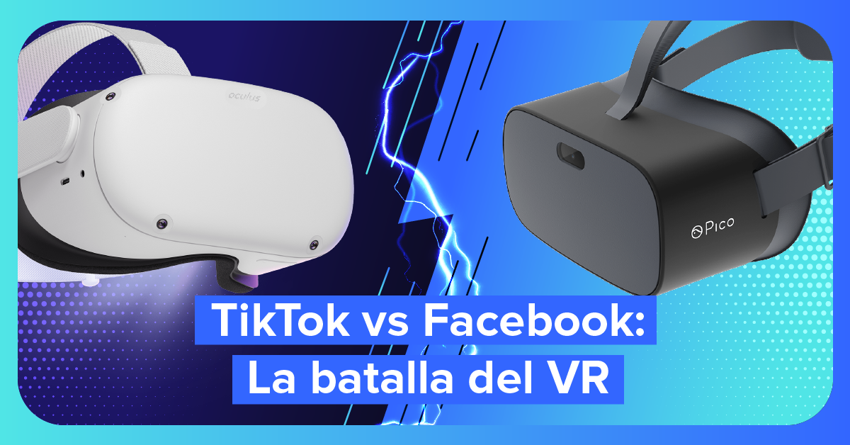 TikTok compra Pico para competir con Quest