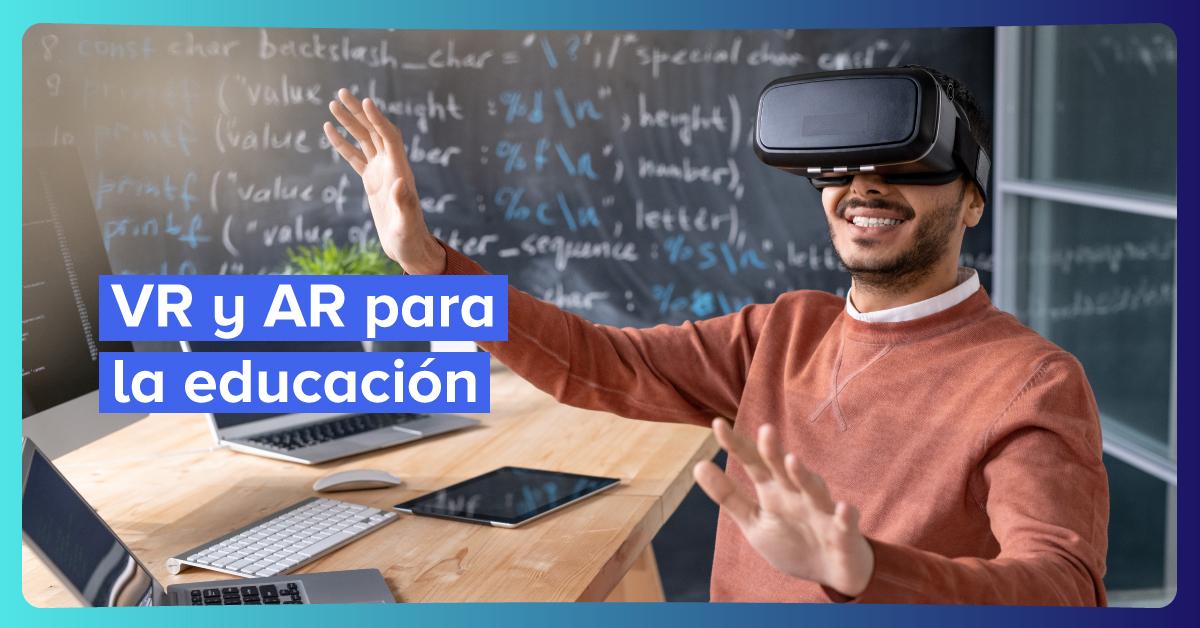 Cómo emplear VR y AR en la educación